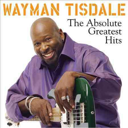ABSOLUTE GREATEST HITS BY TISDALE,WAYMAN (CD)