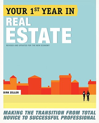 Your First Year in Real Estate By Zeller, Dirk