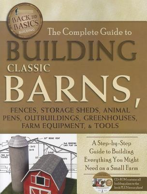The Complete Guide to Building Barns and Outbuildings By Atlantic Publishing Company